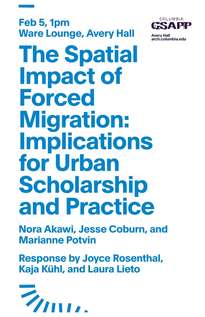 Event: The Spatial Impact Of Forced Migration: Implications For Urban Scholarship And Practice